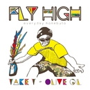 FLY HIGH ~Everyday Honebuto~/TAKE-T × OLIVE OIL