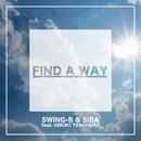 FIND A WAY/SWING-B & SIBA feat. HIROKI TERAHARA