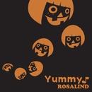 Yummy♪/ROSALIND