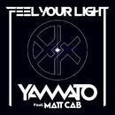 Feel Your Light feat. Matt Cab/YAMATO