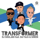 Transformer feat. Def-Tech & SIMON/DJ SOULJAH