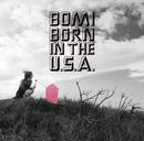 BORN IN THE U.S.A./bomi