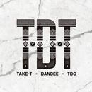 TDT/TAKE-T × DANDEE × TDC