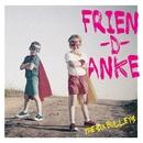 FRIEN-D-ANKE/THE SiX BULLETS
