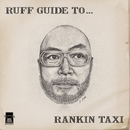 RUFF GUIDE TO...RANKIN TAXI/ランキン・タクシー