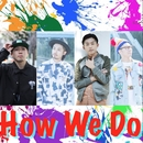 How We Do/KEN THE 390, 彩-xi-, FALCO & SHINO