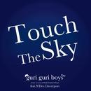 Touch The Sky/guri guri boys feat.N'dea Davenport