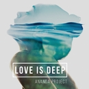 LOVE IS DEEP/ANANDA PROJECT