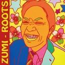 ROOTS/ZUMI