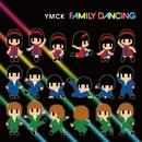 FAMILY DANCING/YMCK