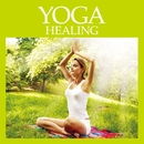 YOGA HEALING -ヨガ ヒーリング-/Relaxing Sounds Productions