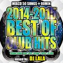 2014-2015 Best Of Club Hits/DJ LALA