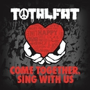 COME TOGETHER, SING WITH US/TOTALFAT
