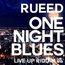 ONE NIGHT BLUES/RUEED