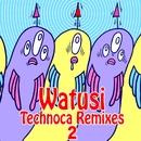 Technoca Remixes 2/Watusi