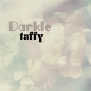 Darkle/taffy