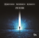 OPEN THE MIND/DJ MYOSUKE & NOIZENECIO & KOBARYO