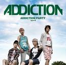 ADDICTION PARTY typeB/ADDICTION