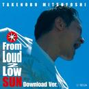 From Loud 2 Low SUN Download Ver./SEGA / 光吉猛修