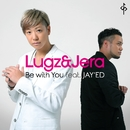 Be with You feat. JAY'ED/Lugz&Jera