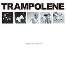 Artwork of youth/TRAMPOLENE