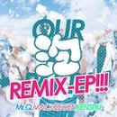 Our 泡パーティ Remix E.P/Mr.Q , MACHEE DEF & KENSHU