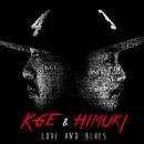 LOVE AND BLUES/KGE & HIMUKI