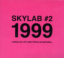 #2 1999 LARGE AS LIFE AND TWICE AS NATURAL/SKYLAB