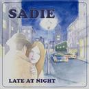 LATE AT NIGHT/SADIE