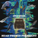 alteration/HEAD PHONES PRESIDENT