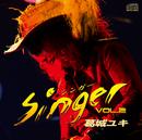 Singer Vol.2/葛城 ユキ