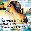 Summer In The City feat. Meiso/SPIN MASTER A-1