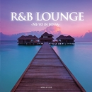 R&B LOUNGE -NE-YO IN BOSSA-/ZEEK
