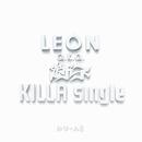 KILLA - single/LEON a.k.a.獅子