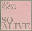 SO ALIVE  (Remastered)/THE YELLOW MONKEY