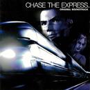 「チェイス・ザ・エクスプレス」オリジナル・サウンドトラック/チェイス・ザ・エクスプレス