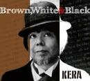 Brown, White & Black/KERA
