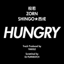 HUNGRY/般若/ZORN/SHINGO★西成