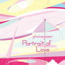 Portrait of Love/phonegazer