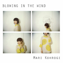 BLOWING IN THE WIND/興梠 マリ