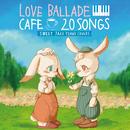 カフェで流れるラブバラード20 SWEET JAZZ PIANO COVERS/Moonlight Jazz Blue