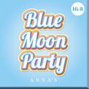Blue Moon Party Hi-R/ANNA☆S