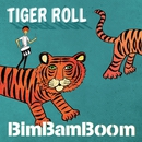 TIGER ROLL/BimBamBoom