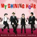 My Shining Hour/Dear Blues & 今岡友美