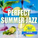 パーフェクト・サマー・ジャズ~ドライブ、BBQ、パーティー、海の完全版 BEST COVERS~/JAZZ PARADISE&Moonlight Jazz Blue