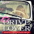 DRIVE LOVER ~Rainy Drive Jazz Hits ~/JAZZ PARADISE&Moonlight Jazz Blue