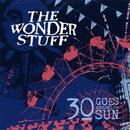30 Goes Around The Sun/The Wonder Stuff