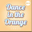 Dance in the Orange Hi-R/ANNA☆S