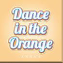 Dance in the Orange/ANNA☆S