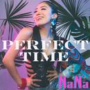 PERFECT TIME/NaNa